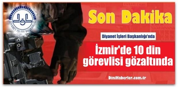 İzmir\'de 10 din görevlisi gözaltında