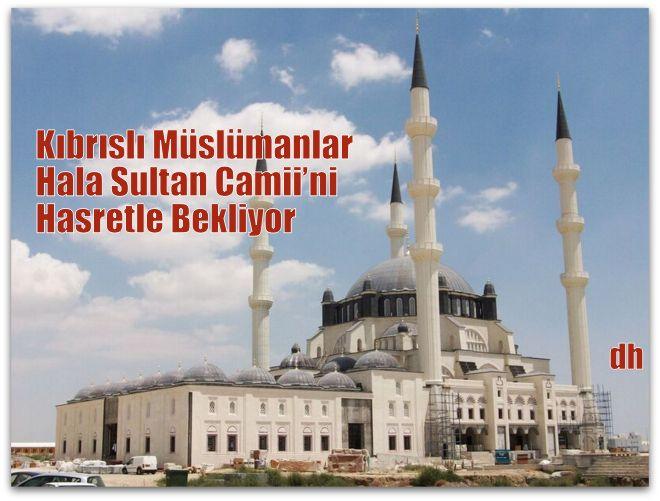 Kıbrıslı Müslümanlar Hala Sultan Camii'ni Hasretle Bekliyor