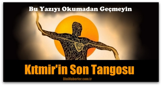 Kıtmir in Son Tangosu
