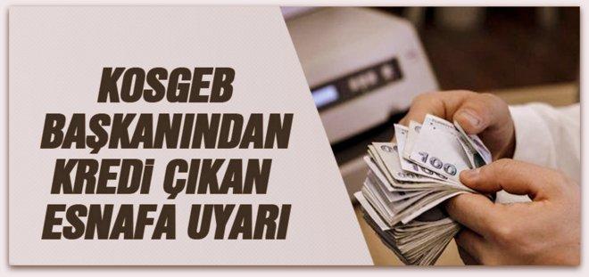 KOSGEB Başkanı Biçer, Bankalara 100 TL'den fazla ödemeyin