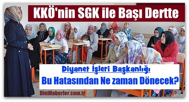 Kur\'an Kursu Öğreticilerinin SGK ile Başı Dertte