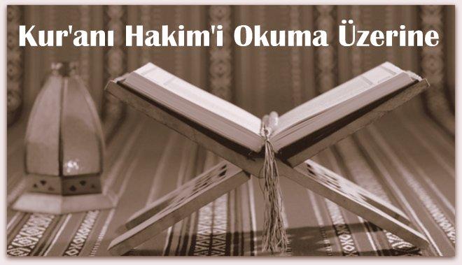 Kur\'anı Hakim\'i Okuma Üzerine