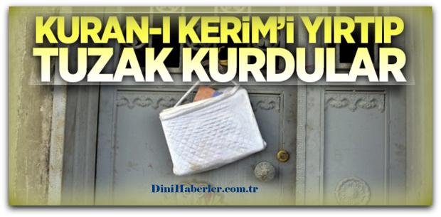 Kur'an'ı yırtıp tuzak kurdular