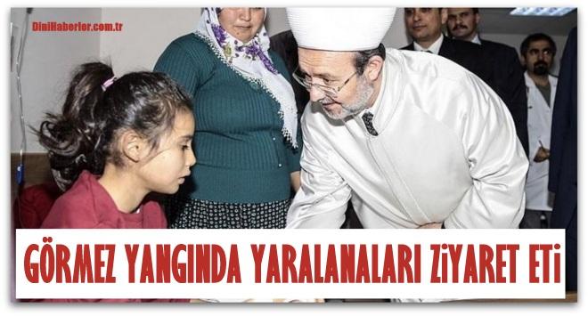 Mehmet Görmez yangında yaralananları ziyaret etti