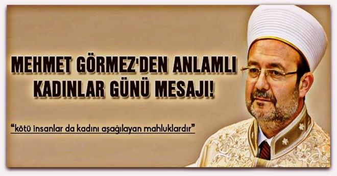 Mehmet Görmez\'den anlamlı kadınlar günü mesajı!
