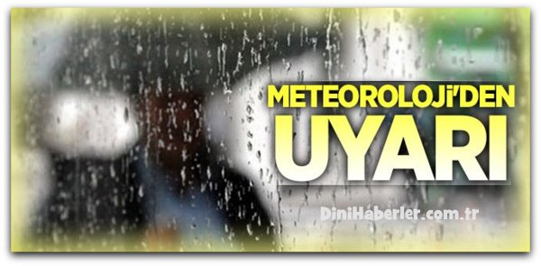 Meteoroloji\'den uyarı