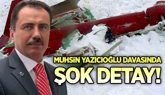 Muhsin Yazıcıoğlu davasında şok detay!
