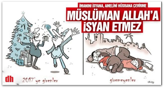 Müslümanlar yılbaşında tarafını seçmeli!