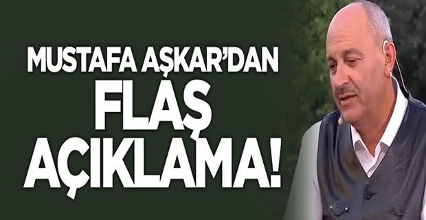 Mustafa Aşkar\'dan flaş açıklama!