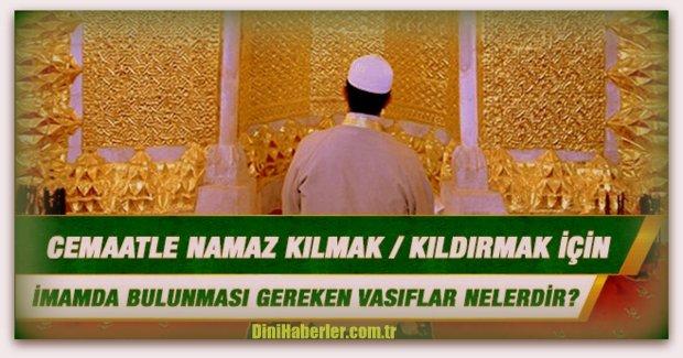 Namazda imam olmanın şartları nelerdir?