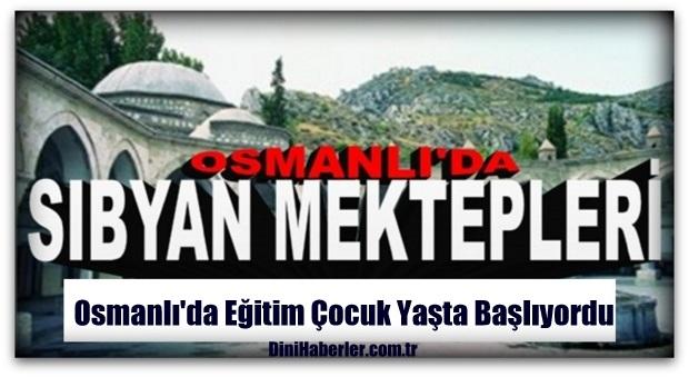 Osmanlı\'da Eğitim Çocuk Yaşta Başlıyordu