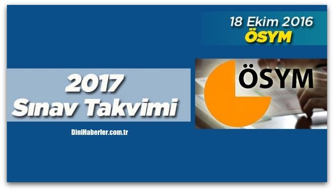 ÖSYM 2017 Yılı Sınav ve Sonuç Takvimini Yayınladı