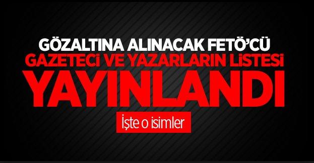 Paralel Yapı'nın gözaltına alınacak gazeteci ve yazarlarının listesi