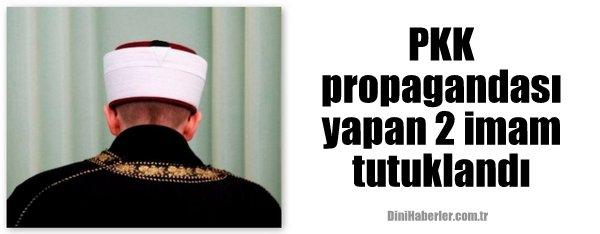 PKK propagandası yapan 2 imam tutuklandı