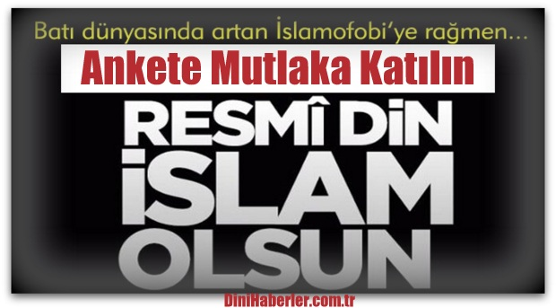 Resmi Din İslam Olsun, Ankete Katıldınız mı?