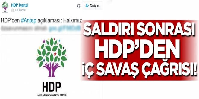 Saldırı sonrası HDP\'den iç savaş çağrısı!