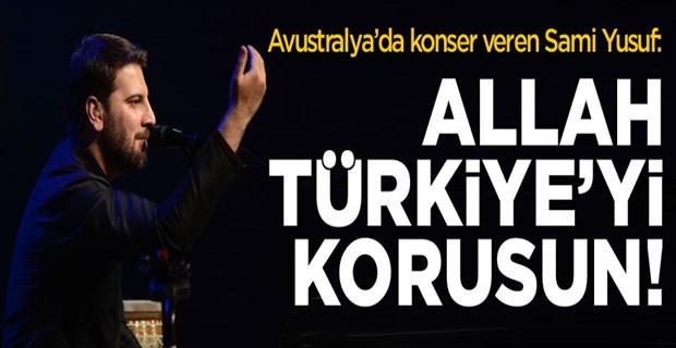 Sami Yusuf, Allah Türkiye'yi korusun