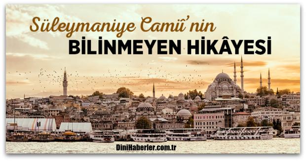 Süleymaniye Camiinin Bilinmeyen Hikayesi