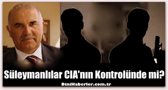 Süleymanlılar CIA\'nın Kontrolünde mi?
