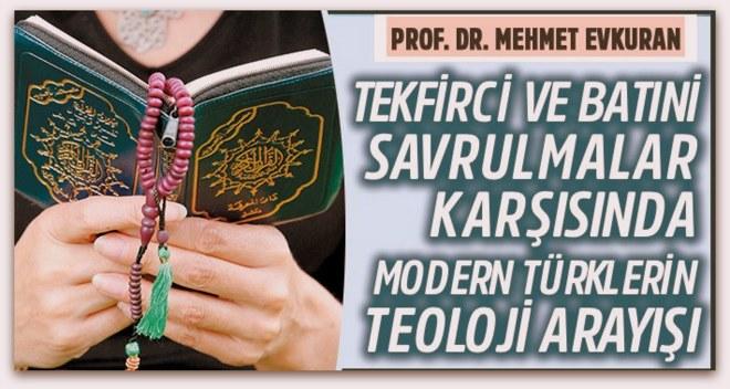 Tekfirci ve Batıni savrulmalar karşısında modern Türklerin teoloji arayışı