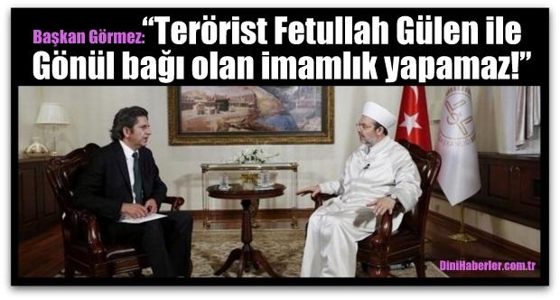 Terörist Fetullah Gülen ile gönül bağı olan imamlık yapamaz!