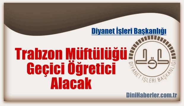 Trabzon Kur\'an Kursu Öğretici Alım İlanı