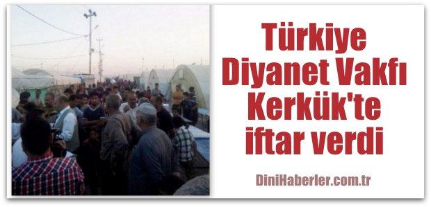Türkiye Diyanet Vakfı, Kerkük\'te iftar verdi