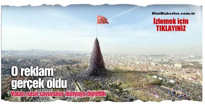 Türkler vatan nasıl savunulur dünyaya öğretti o reklam gerçek oldu