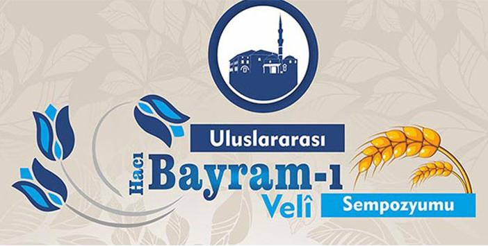 Uluslararası Hacı Bayram-ı Veli Sempozyumu düzenleniyor.