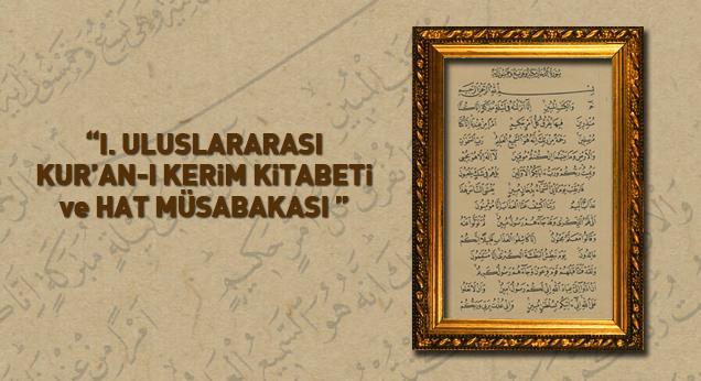 Uluslararası Kur'an-ı Kerim Kitabeti ve Hat Yarışması Sonuçlandı