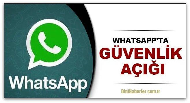 WhatsApp\'ta güvenlik açığı tespit edildi