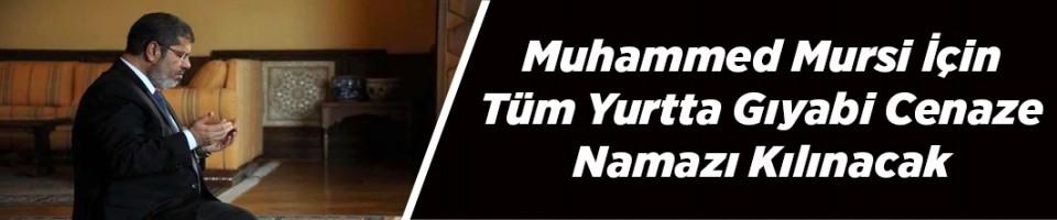 Mursi için tüm yurtta gıyabi cenaze namazı kılınacak