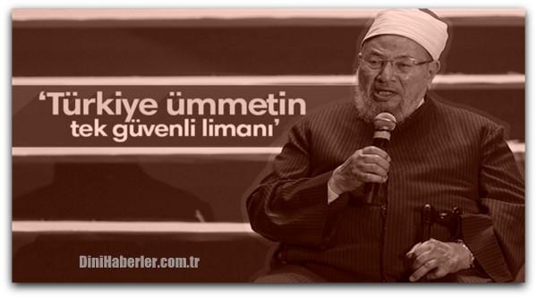 Yusuf el-Karadavi: Türkiye ümmetin tek güvenli limanı