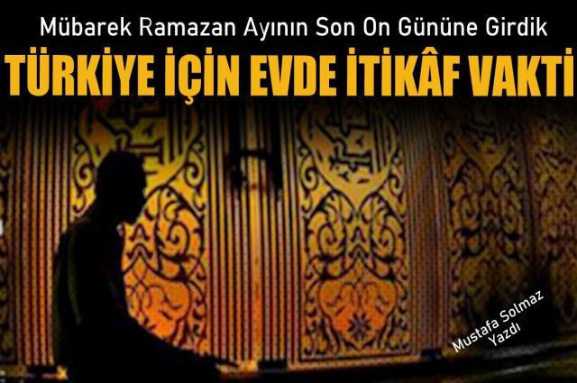 Türkiye İçin Evde İtikaf Vakti