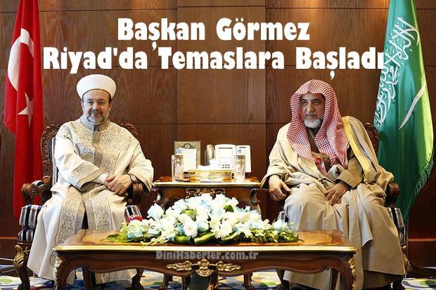 Başkan Görmez Riyad\'da Temaslara Başladı