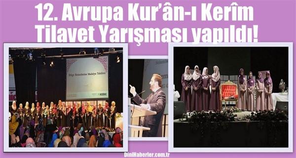 12. Avrupa Kur'ân-ı Kerîm Tilavet Yarışması yapıldı!..