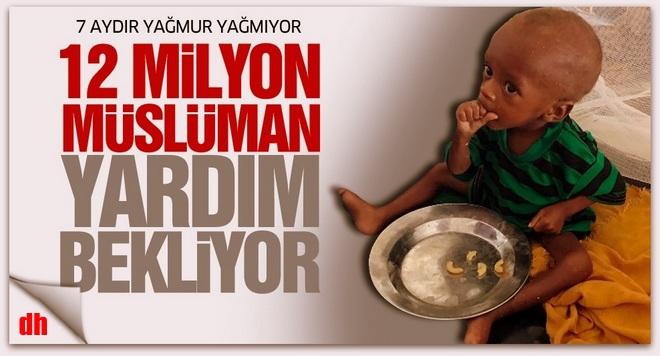 12 milyon Müslüman yardım bekliyor