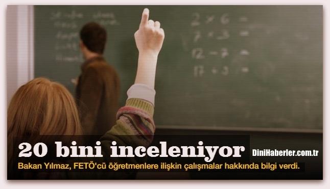 20 bin Öğretmen FETÖ\'den Açığa Alındı