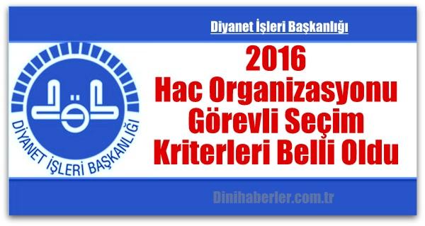 2016 Hac Organizasyonu Görevli Seçimi Kriterleri Açıklandı