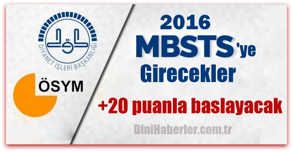 2016 Mbsts ye girecekler +20 puanla başlayacak
