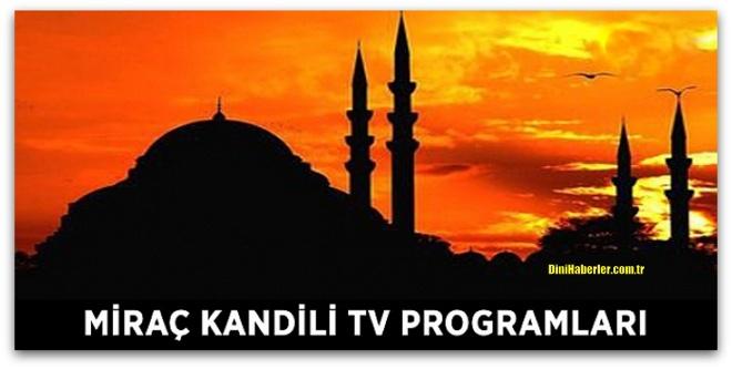 2017 Miraç Kandili TV Programları