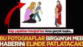 Bu fotoğraflar Birgün'ün MEB haberini elinde patlatacak!