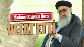 Muhterem Mehmet Gürgür Hoca Rahmet-i Rahman'a kavuştu
