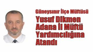 Adana İl Müftü Yardımcılığına Yusuf Dikmen Atandı