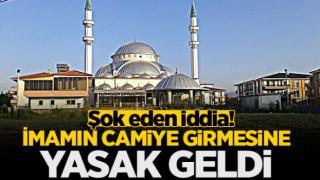 Cami imamının Camiye girmesi yasaklandı