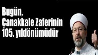 Diyanet İşleri Başkanı Erbaş'tan Çanakkale Zaferinin 105. yıl dönümü mesajı