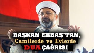 Diyanet İşleri Başkanı Erbaş'tan dua çağrısı