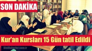 Kur'an Kurslarında 15 gün Eğitime Ara Verildi