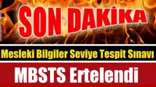 Mesleki Bilgiler Seviye Tespit Sınavı (MBSTS) ertelendi