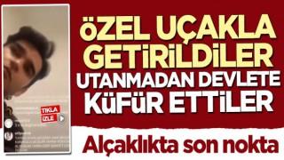 Özel uçakla Türkiye'ye getirilen alçak devlete küfür etti